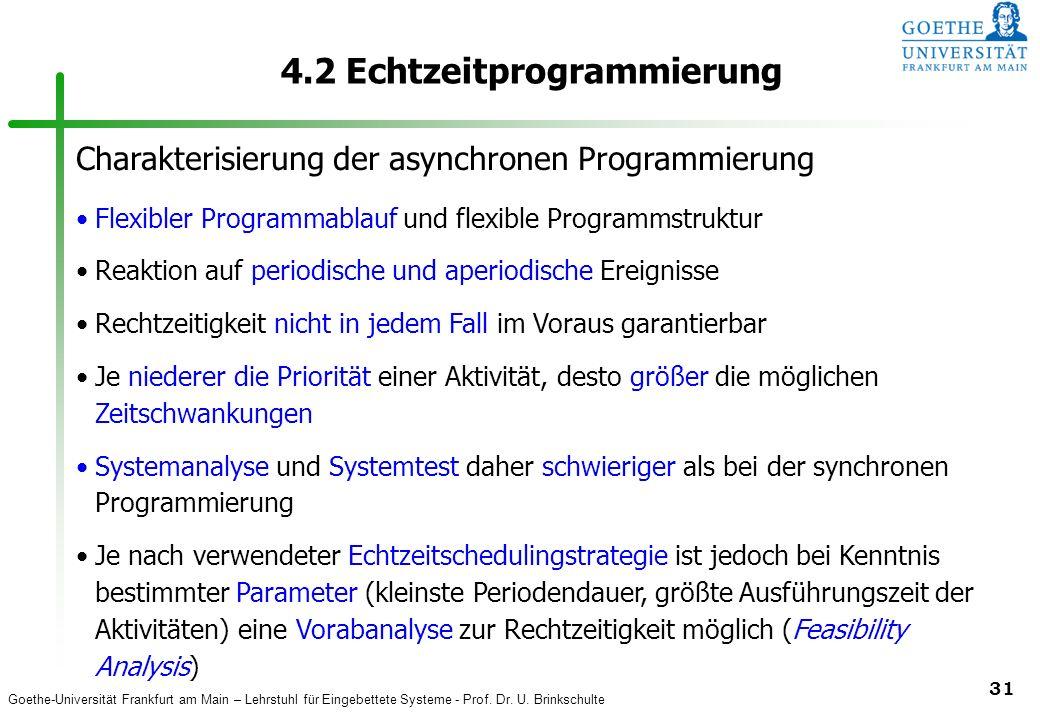 Goethe-Universität Frankfurt am Main – Lehrstuhl für Eingebettete Systeme - Prof. Dr. U. Brinkschulte 31 4.2 Echtzeitprogrammierung Flexibler Programm