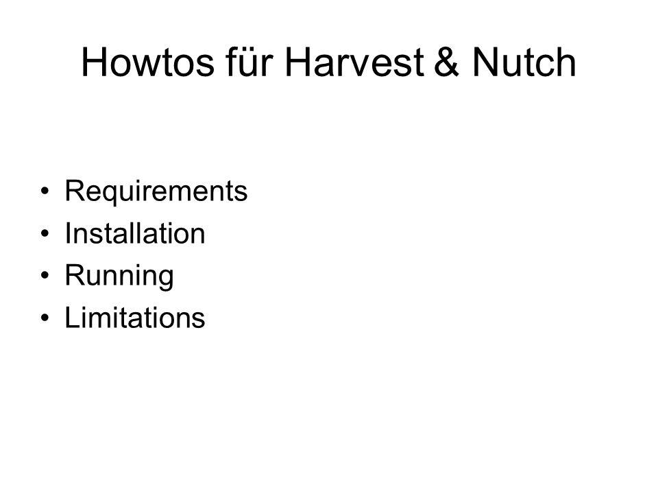 Howtos für Harvest & Nutch Requirements Installation Running Limitations