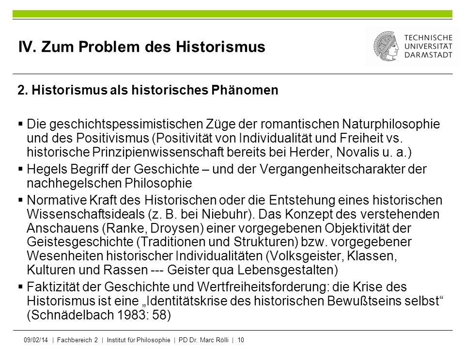 09/02/14   Fachbereich 2   Institut für Philosophie   PD Dr. Marc Rölli   10 IV. Zum Problem des Historismus 2. Historismus als historisches Phänomen