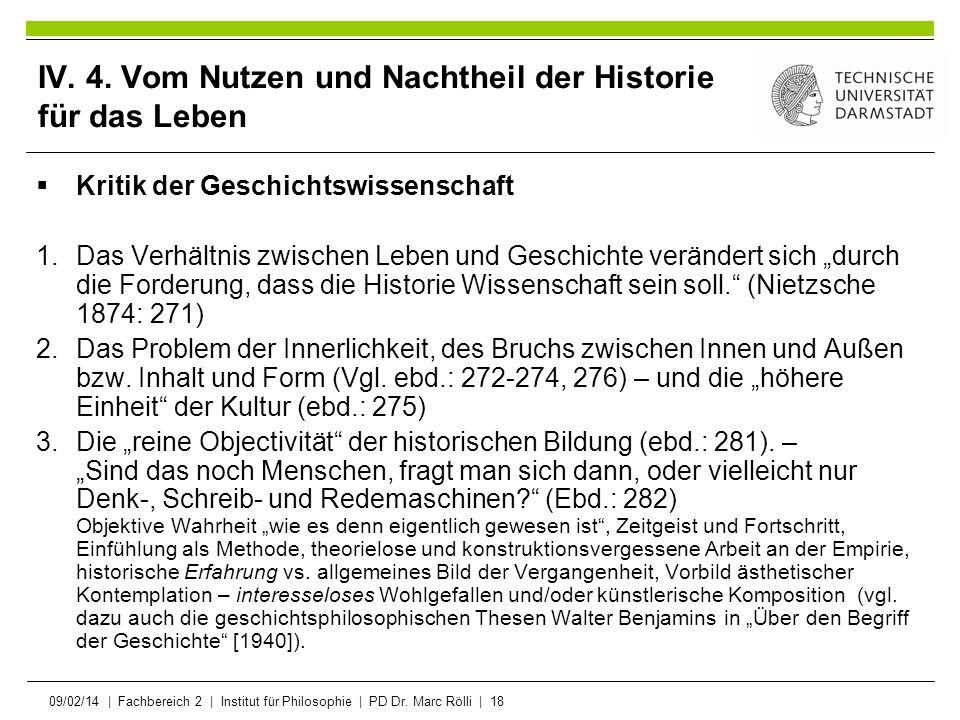 09/02/14   Fachbereich 2   Institut für Philosophie   PD Dr. Marc Rölli   18 IV. 4. Vom Nutzen und Nachtheil der Historie für das Leben Kritik der Ges