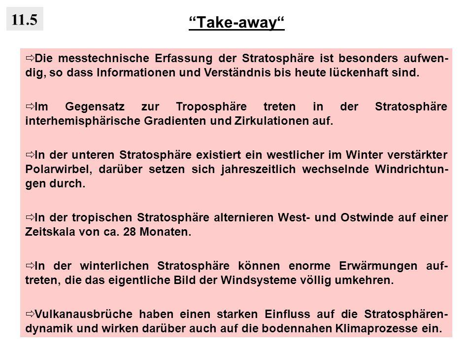 Take-away Die messtechnische Erfassung der Stratosphäre ist besonders aufwen- dig, so dass Informationen und Verständnis bis heute lückenhaft sind. Im