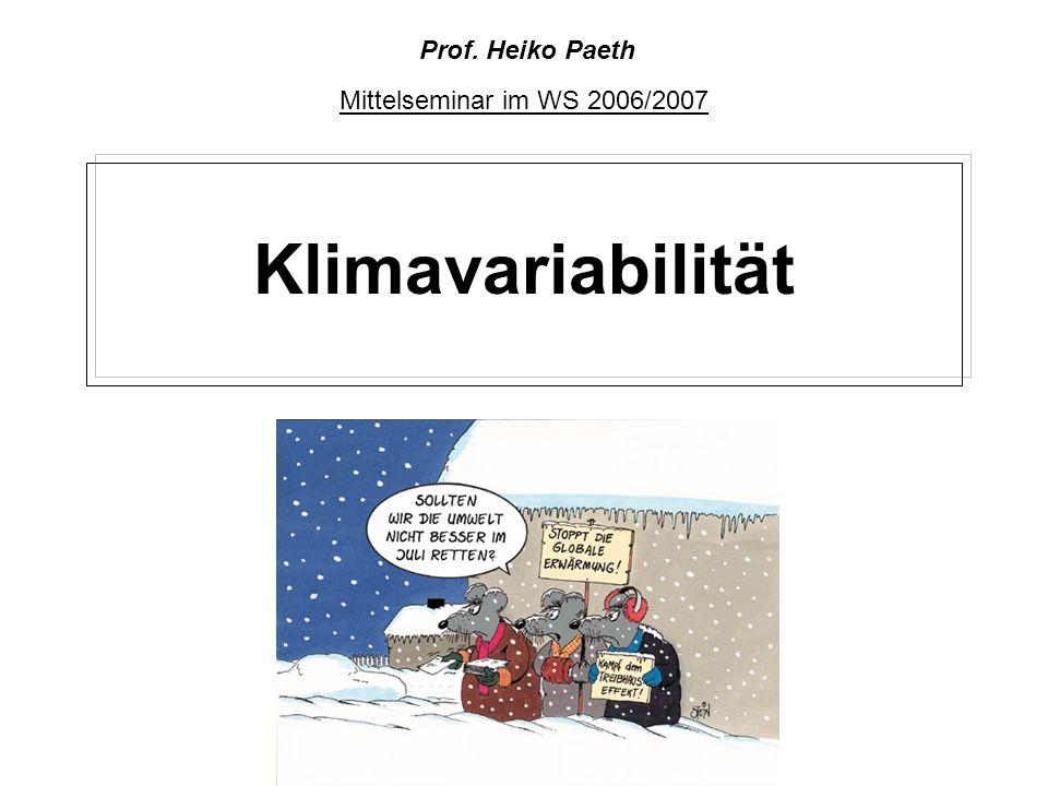 Klimavariabilität Mittelseminar im WS 2006/2007 Prof. Heiko Paeth
