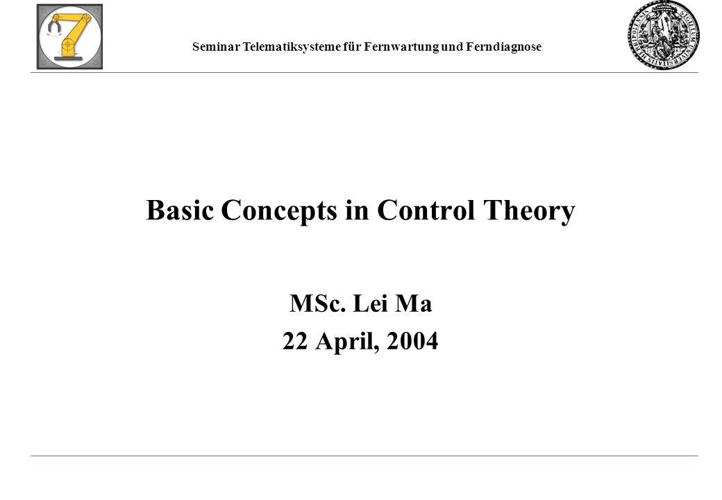 Seminar Telematiksysteme für Fernwartung und Ferndiagnose Basic Concepts in Control Theory MSc.