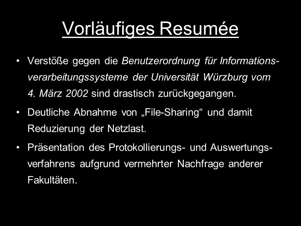 Vorläufiges Resumée Verstöße gegen die Benutzerordnung für Informations- verarbeitungssysteme der Universität Würzburg vom 4. März 2002 sind drastisch