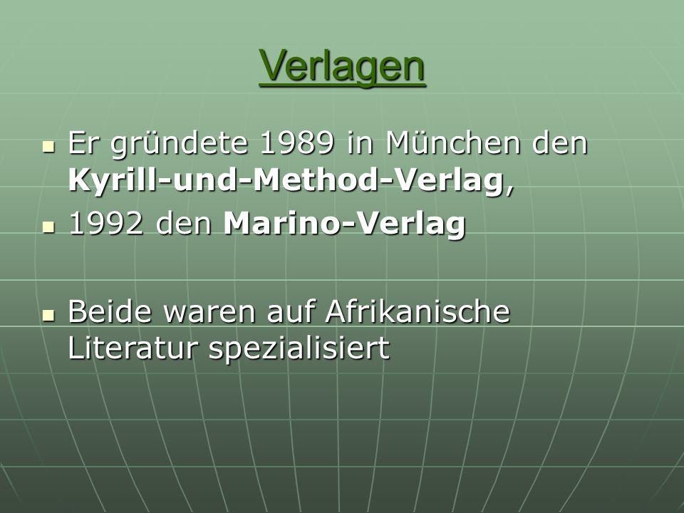 Verlagen Er gründete 1989 in München den Kyrill-und-Method-Verlag, Er gründete 1989 in München den Kyrill-und-Method-Verlag, 1992 den Marino-Verlag 19