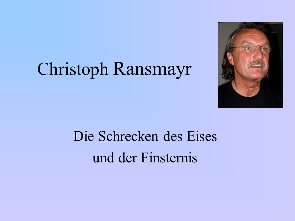 Christoph Ransmayr Die Schrecken des Eises und der Finsternis