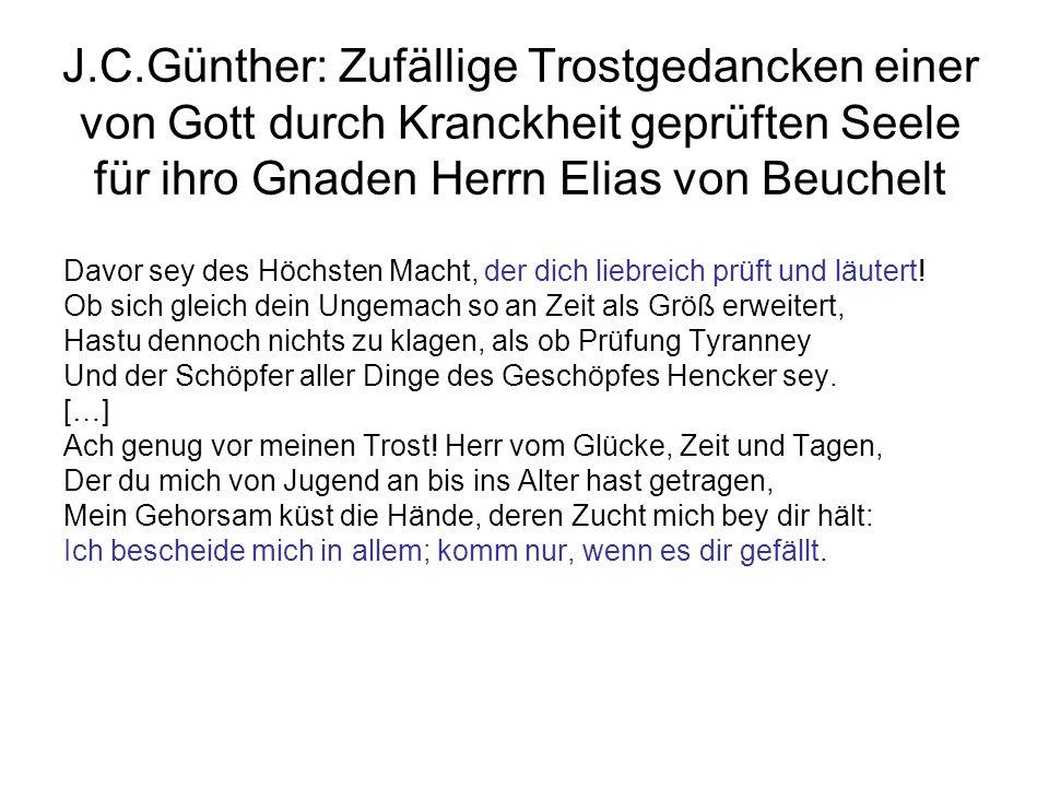 J.C.Günther: Zufällige Trostgedancken einer von Gott durch Kranckheit geprüften Seele für ihro Gnaden Herrn Elias von Beuchelt Davor sey des Höchsten