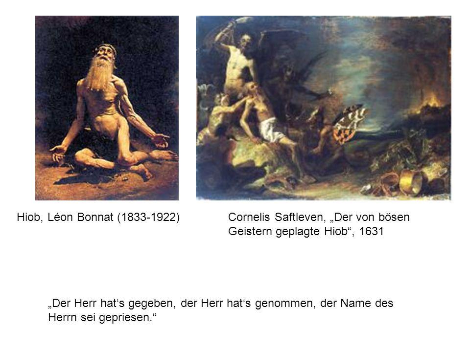 Hiob, Léon Bonnat (1833-1922)Cornelis Saftleven, Der von bösen Geistern geplagte Hiob, 1631 Der Herr hats gegeben, der Herr hats genommen, der Name de