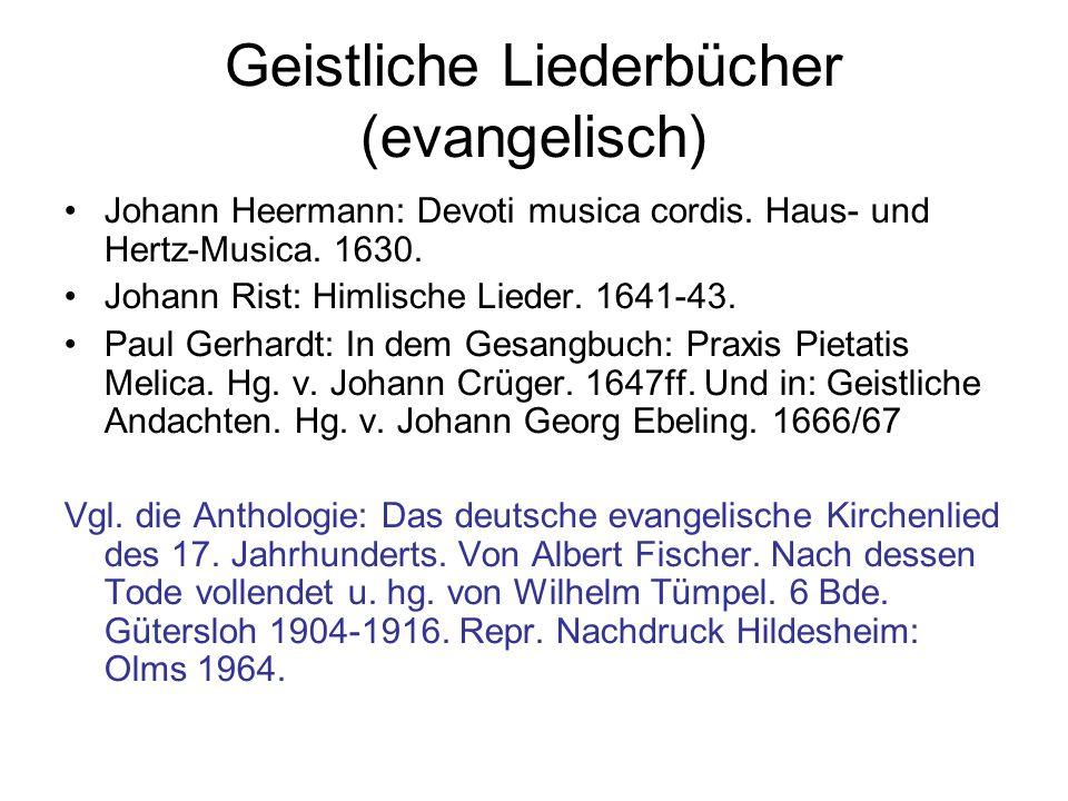 Geistliche Liederbücher (evangelisch) Johann Heermann: Devoti musica cordis. Haus- und Hertz-Musica. 1630. Johann Rist: Himlische Lieder. 1641-43. Pau