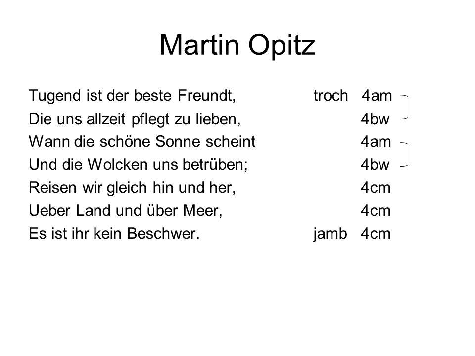 Martin Opitz Tugend ist der beste Freundt,troch 4am Die uns allzeit pflegt zu lieben,4bw Wann die schöne Sonne scheint4am Und die Wolcken uns betrüben