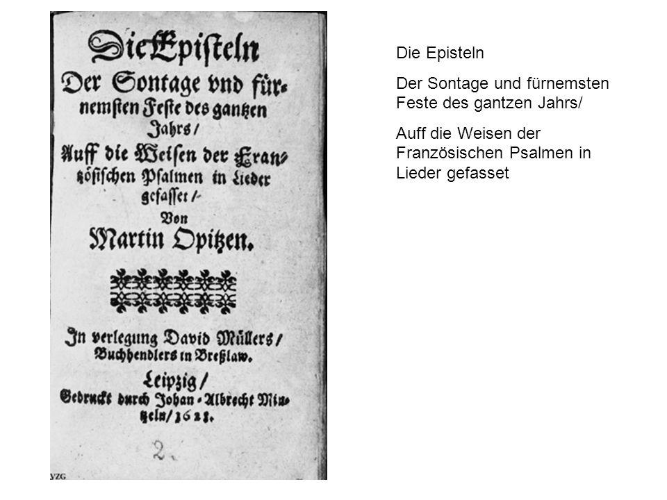 Die Episteln Der Sontage und fürnemsten Feste des gantzen Jahrs/ Auff die Weisen der Französischen Psalmen in Lieder gefasset