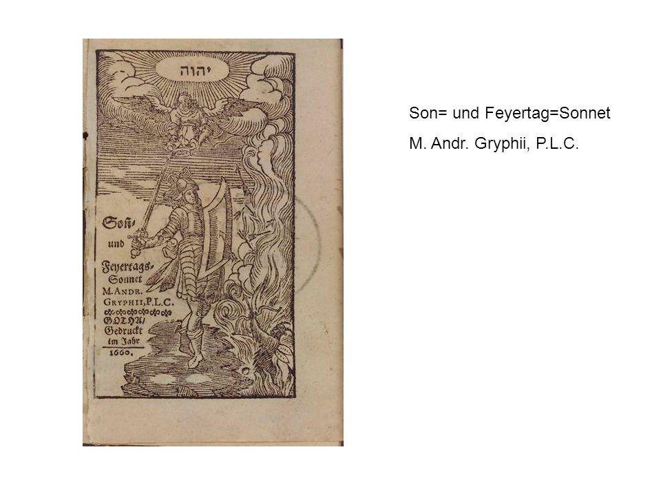 Son= und Feyertag=Sonnet M. Andr. Gryphii, P.L.C.