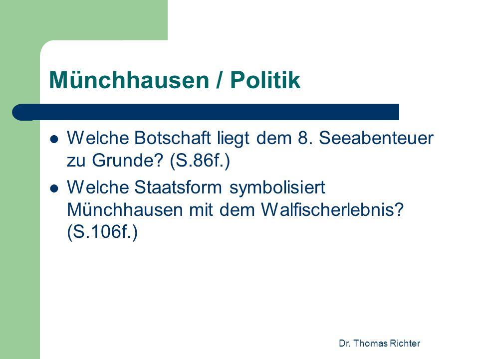 Dr. Thomas Richter Münchhausen / Politik Welche Botschaft liegt dem 8. Seeabenteuer zu Grunde? (S.86f.) Welche Staatsform symbolisiert Münchhausen mit