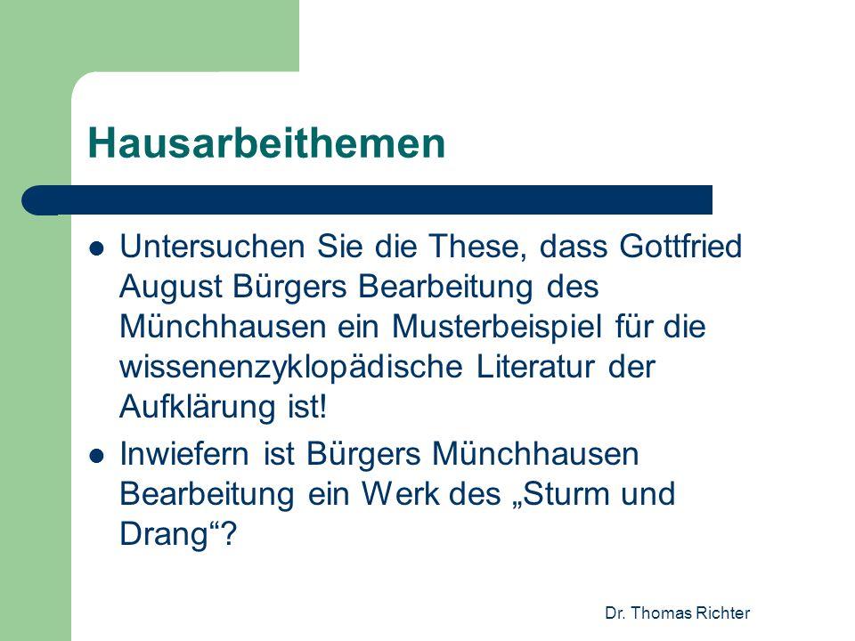 Dr. Thomas Richter Hausarbeithemen Untersuchen Sie die These, dass Gottfried August Bürgers Bearbeitung des Münchhausen ein Musterbeispiel für die wis