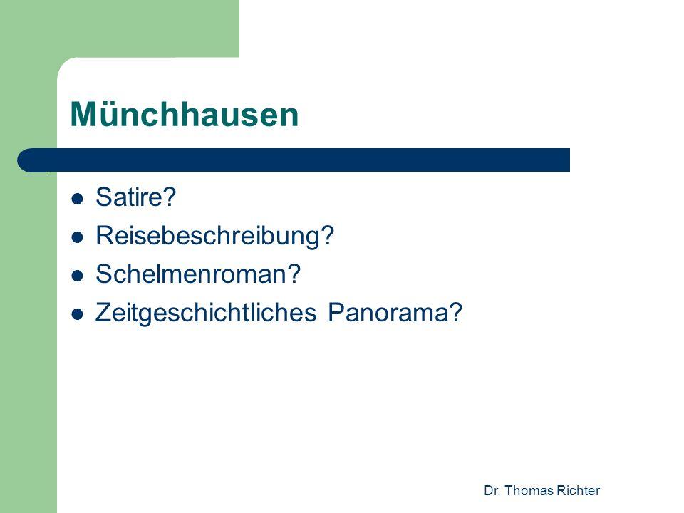 Dr. Thomas Richter Münchhausen Satire? Reisebeschreibung? Schelmenroman? Zeitgeschichtliches Panorama?