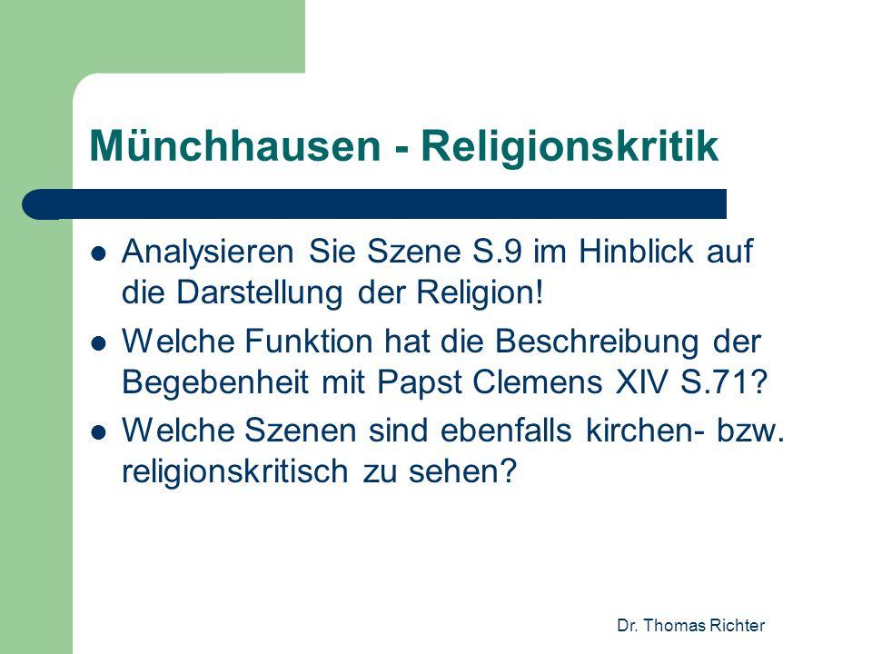 Dr. Thomas Richter Münchhausen - Religionskritik Analysieren Sie Szene S.9 im Hinblick auf die Darstellung der Religion! Welche Funktion hat die Besch