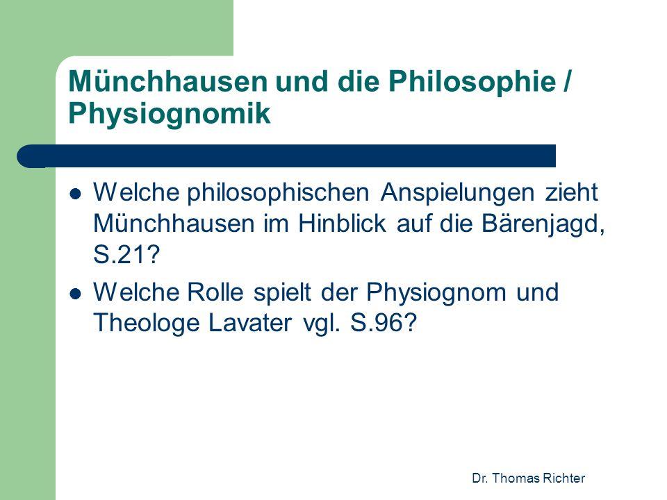 Dr. Thomas Richter Münchhausen und die Philosophie / Physiognomik Welche philosophischen Anspielungen zieht Münchhausen im Hinblick auf die Bärenjagd,