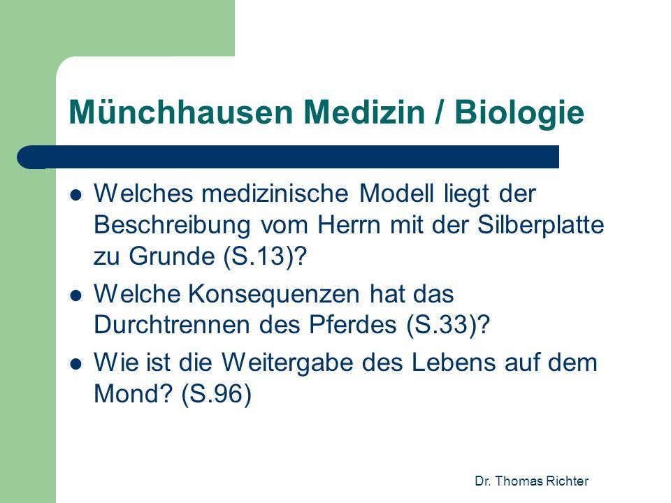 Dr. Thomas Richter Münchhausen Medizin / Biologie Welches medizinische Modell liegt der Beschreibung vom Herrn mit der Silberplatte zu Grunde (S.13)?