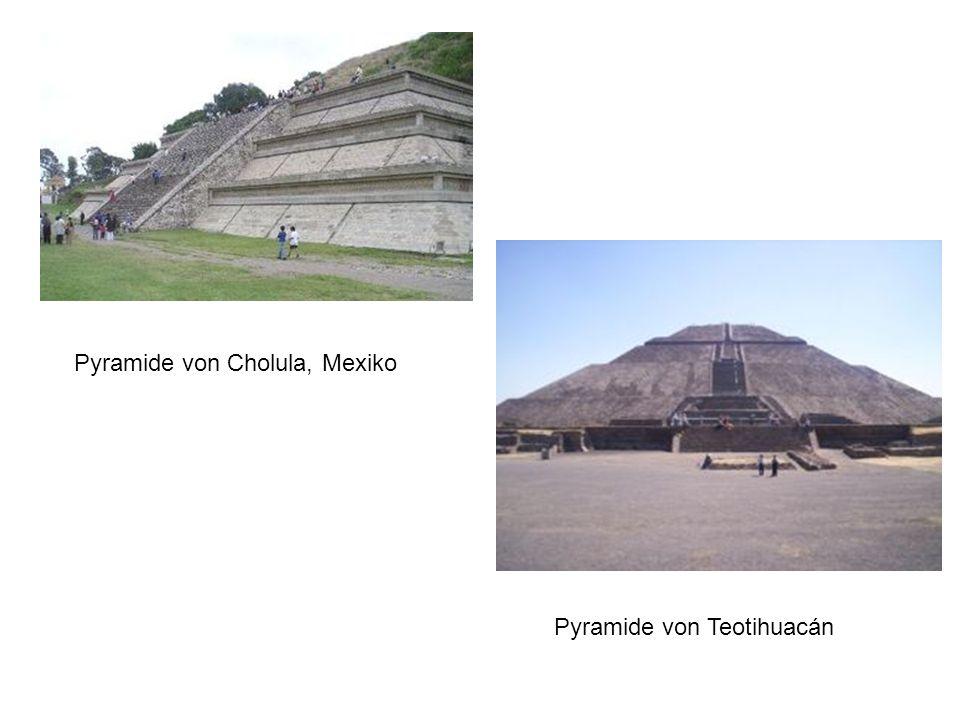 Pyramide von Cholula, Mexiko Pyramide von Teotihuacán