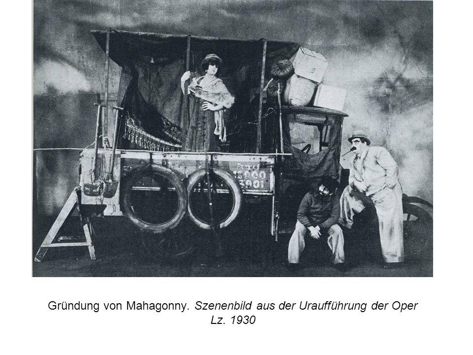 Gründung von Mahagonny. Szenenbild aus der Uraufführung der Oper Lz. 1930
