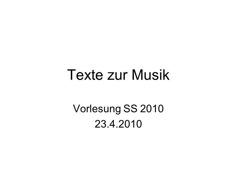 Texte zur Musik Vorlesung SS 2010 23.4.2010
