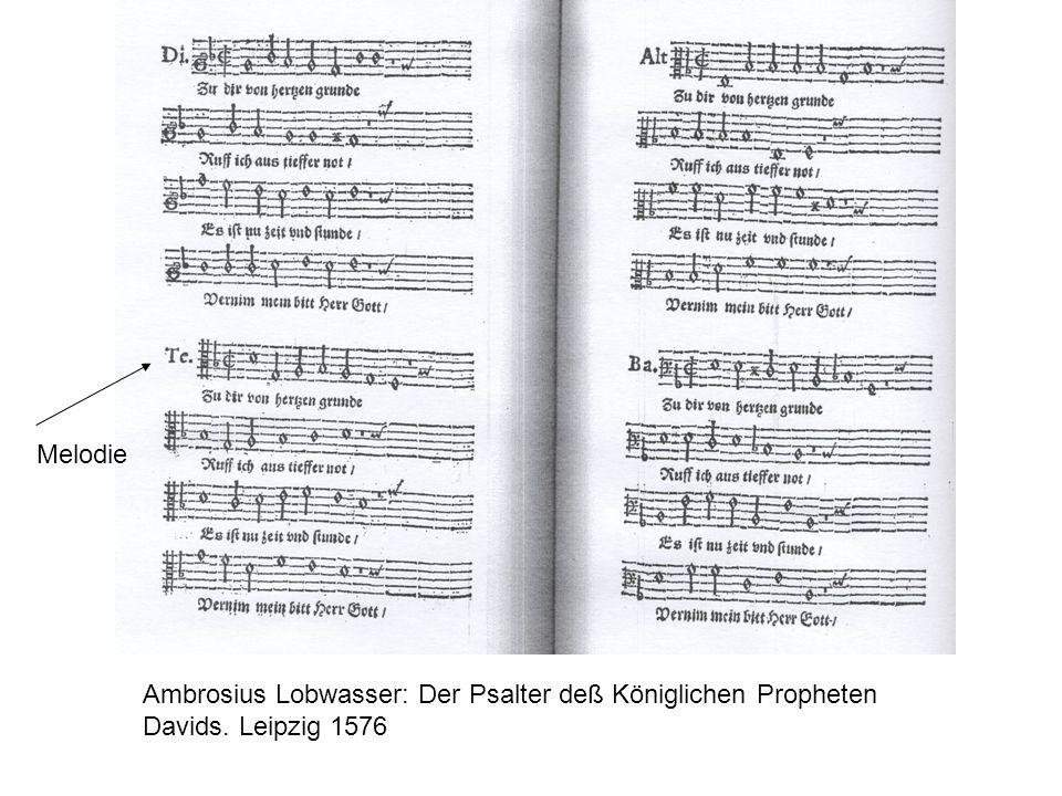 Ambrosius Lobwasser: Der Psalter deß Königlichen Propheten Davids. Leipzig 1576 Melodie