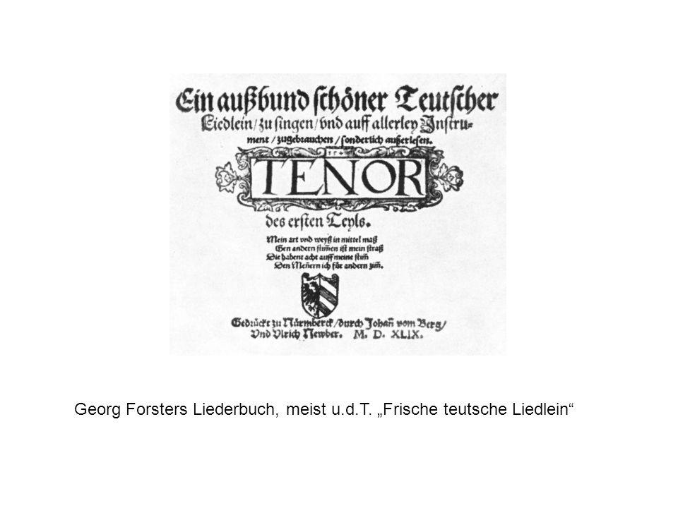 Georg Forsters Liederbuch, meist u.d.T. Frische teutsche Liedlein