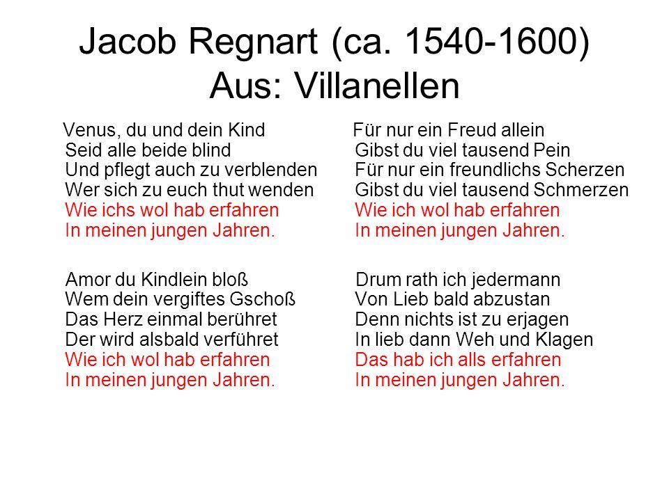 Jacob Regnart (ca. 1540-1600) Aus: Villanellen Venus, du und dein Kind Seid alle beide blind Und pflegt auch zu verblenden Wer sich zu euch thut wende