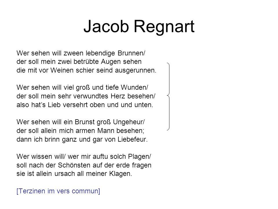 Jacob Regnart Wer sehen will zween lebendige Brunnen/ der soll mein zwei betrübte Augen sehen die mit vor Weinen schier seind ausgerunnen. Wer sehen w