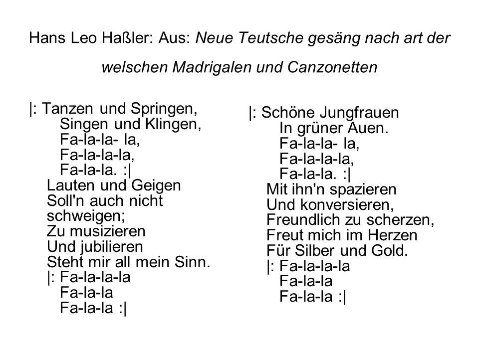 Hans Leo Haßler: Aus: Neue Teutsche gesäng nach art der welschen Madrigalen und Canzonetten |: Tanzen und Springen, Singen und Klingen, Fa-la-la- la,
