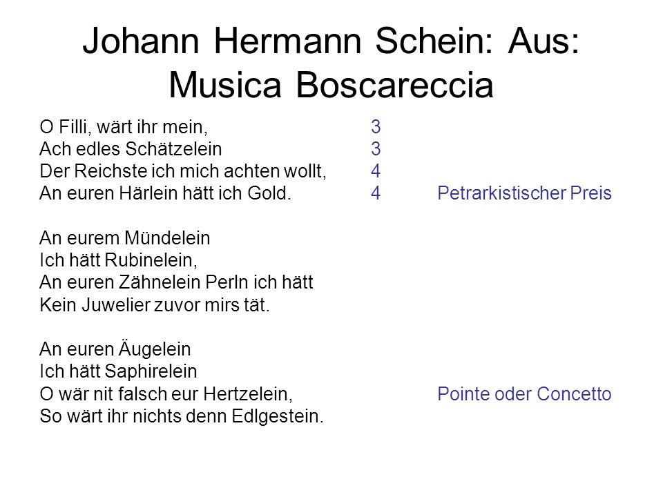 Johann Hermann Schein: Aus: Musica Boscareccia O Filli, wärt ihr mein,3 Ach edles Schätzelein3 Der Reichste ich mich achten wollt,4 An euren Härlein h