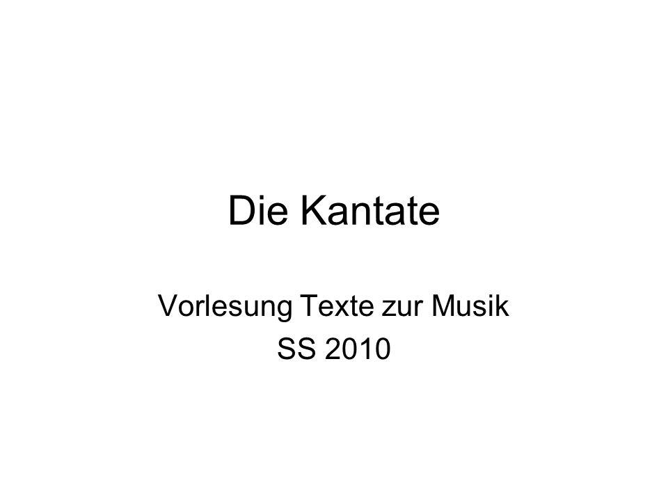 Die Kantate Vorlesung Texte zur Musik SS 2010