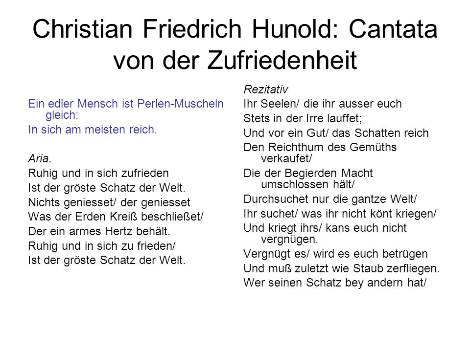Christian Friedrich Hunold: Cantata von der Zufriedenheit Ein edler Mensch ist Perlen-Muscheln gleich: In sich am meisten reich. Aria. Ruhig und in si