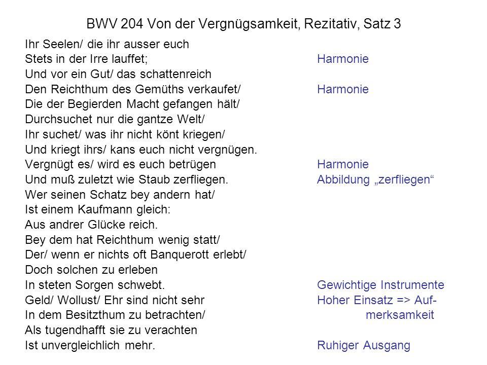 BWV 204 Von der Vergnügsamkeit, Rezitativ, Satz 3 Ihr Seelen/ die ihr ausser euch Stets in der Irre lauffet;Harmonie Und vor ein Gut/ das schattenreic