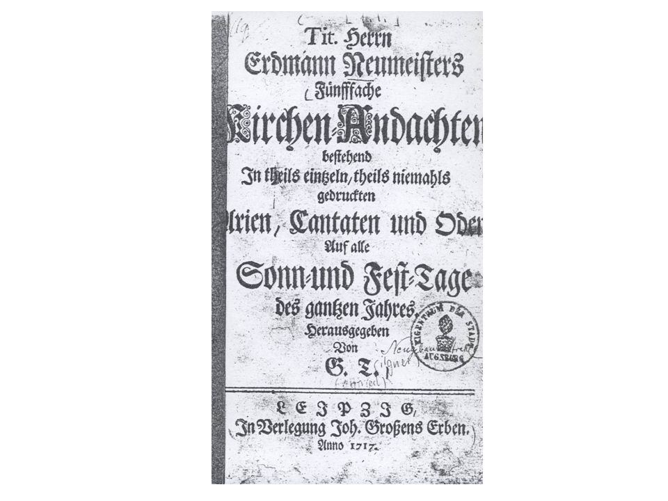 Frühe Nachdrucke von Neumeisters Geistlichen Cantaten 1702 Weißenfels 1704 Schleiz 1704 Halle 1705 Augsburg 1708 Usw.