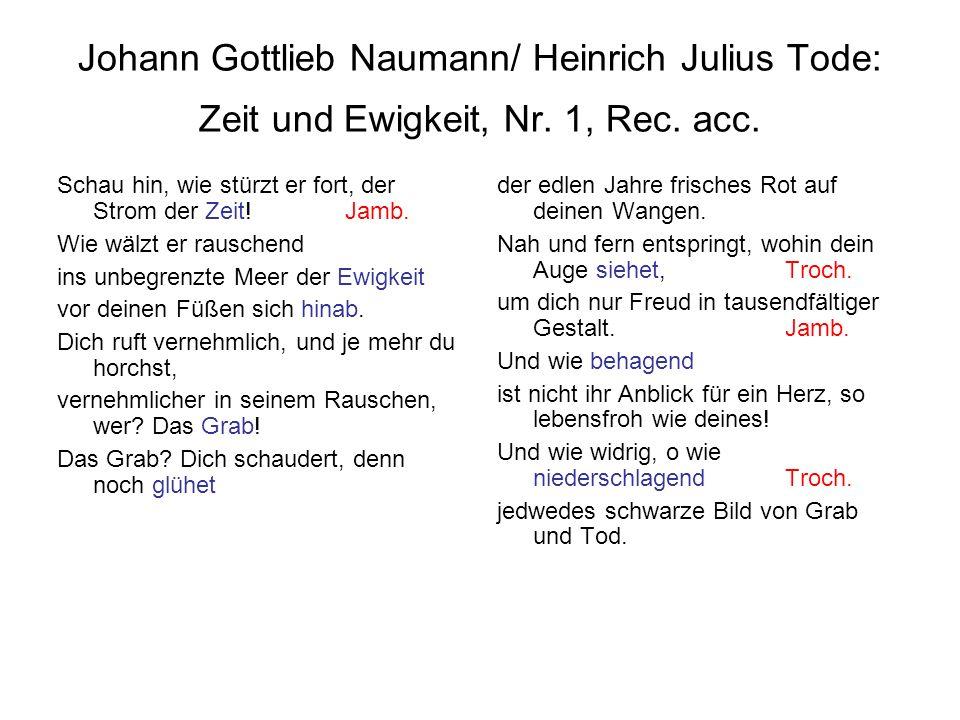 Johann Gottlieb Naumann/ Heinrich Julius Tode: Zeit und Ewigkeit, Nr. 1, Rec. acc. Schau hin, wie stürzt er fort, der Strom der Zeit!Jamb. Wie wälzt e