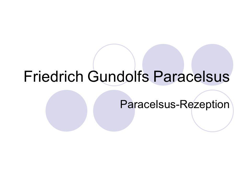 Friedrich Gundolfs Paracelsus Paracelsus-Rezeption