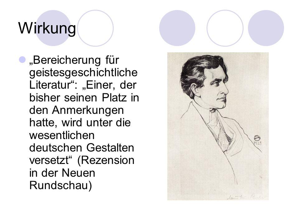 Wirkung Bereicherung für geistesgeschichtliche Literatur: Einer, der bisher seinen Platz in den Anmerkungen hatte, wird unter die wesentlichen deutsch