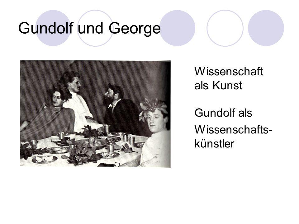 Gundolf und George Wissenschaft als Kunst Gundolf als Wissenschafts- künstler