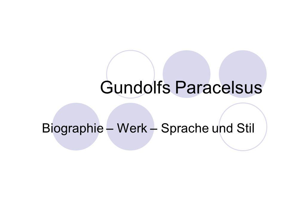 Gundolfs Paracelsus Biographie – Werk – Sprache und Stil