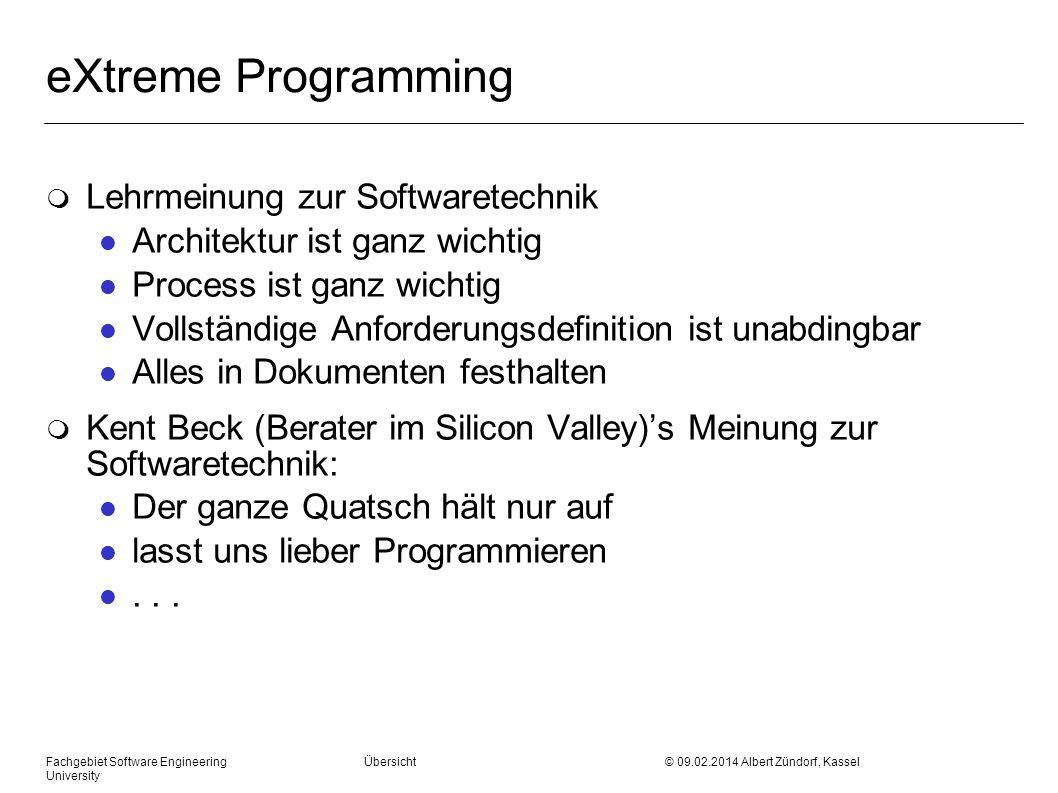 eXtreme Programming m Lehrmeinung zur Softwaretechnik l Architektur ist ganz wichtig l Process ist ganz wichtig l Vollständige Anforderungsdefinition