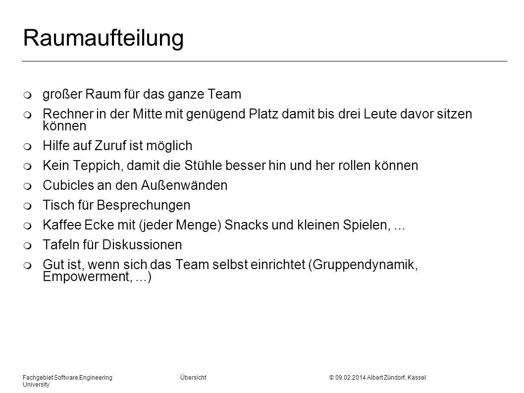 Fachgebiet Software Engineering Übersicht © 09.02.2014 Albert Zündorf, Kassel University Raumaufteilung m großer Raum für das ganze Team m Rechner in
