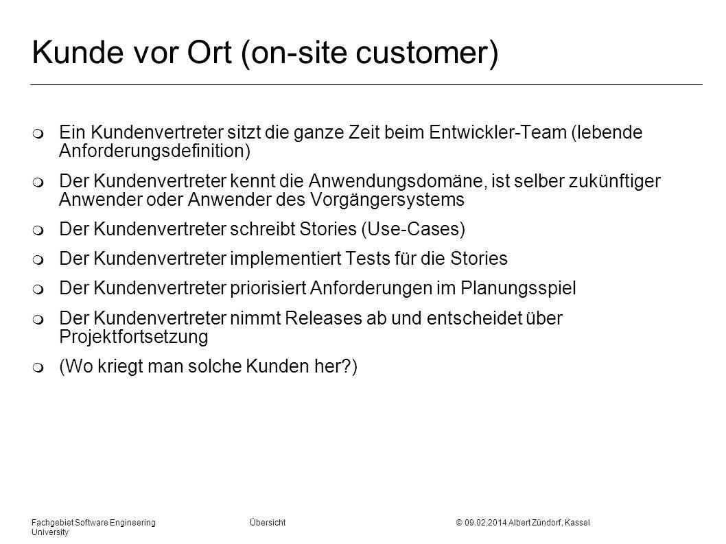 Fachgebiet Software Engineering Übersicht © 09.02.2014 Albert Zündorf, Kassel University Kunde vor Ort (on-site customer) m Ein Kundenvertreter sitzt