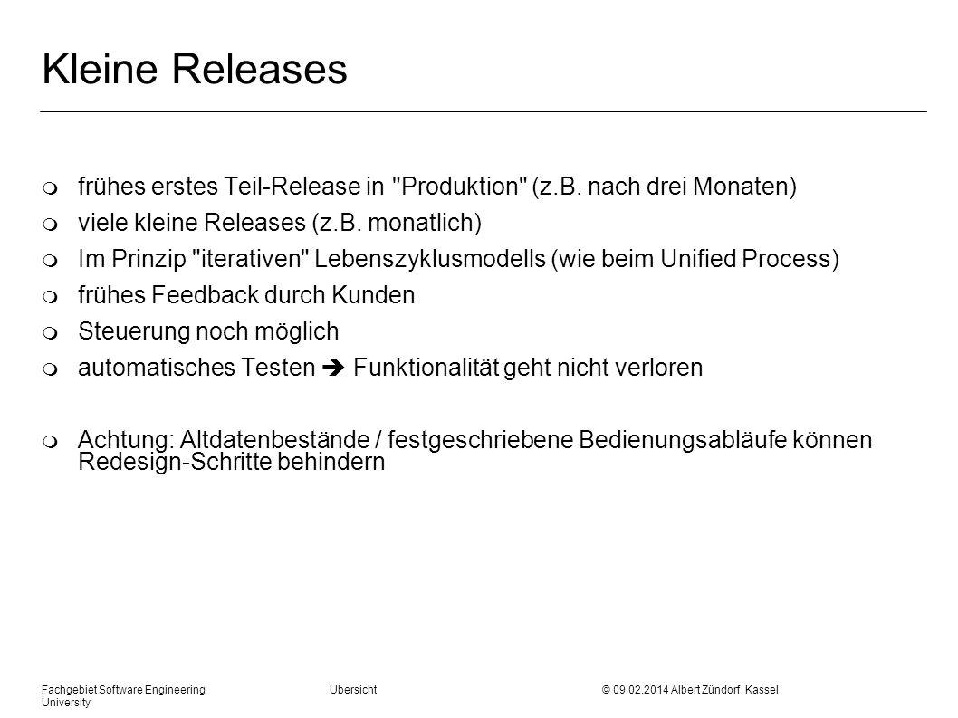 Fachgebiet Software Engineering Übersicht © 09.02.2014 Albert Zündorf, Kassel University Kleine Releases m frühes erstes Teil-Release in