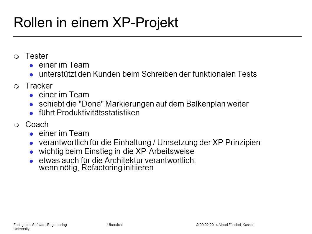 Fachgebiet Software Engineering Übersicht © 09.02.2014 Albert Zündorf, Kassel University Rollen in einem XP-Projekt m Tester l einer im Team l unterst