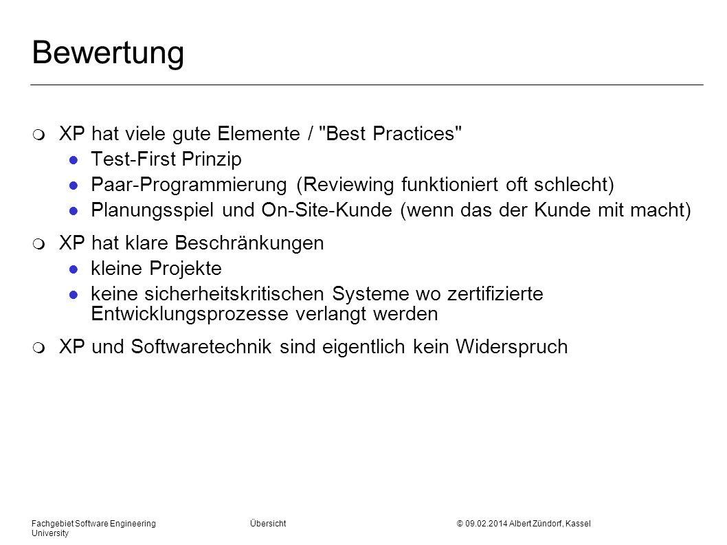 Fachgebiet Software Engineering Übersicht © 09.02.2014 Albert Zündorf, Kassel University Bewertung m XP hat viele gute Elemente /