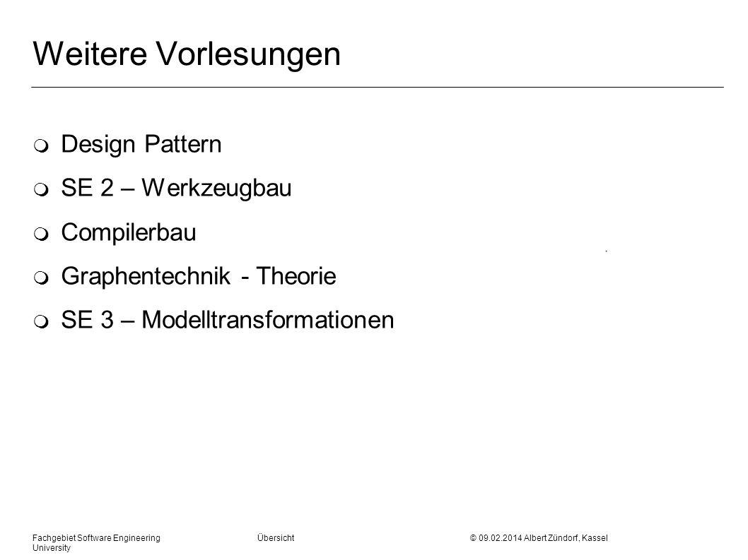 Weitere Vorlesungen m Design Pattern m SE 2 – Werkzeugbau m Compilerbau m Graphentechnik - Theorie m SE 3 – Modelltransformationen Fachgebiet Software