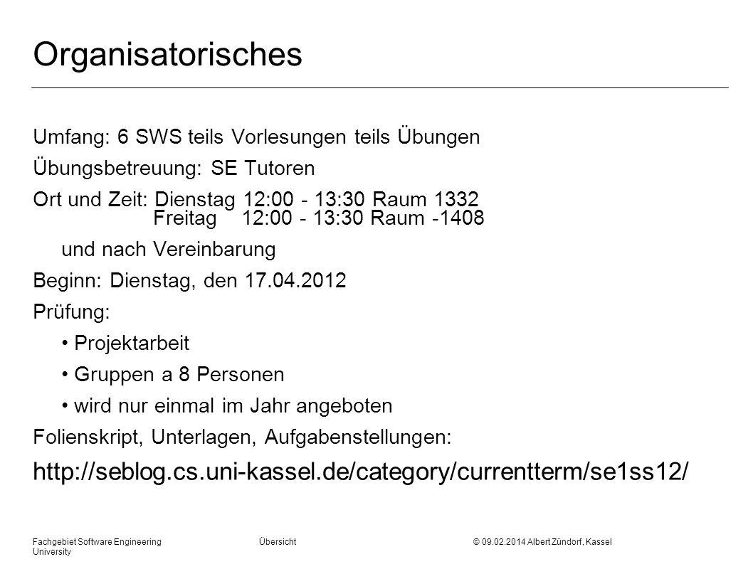 Fachgebiet Software Engineering Übersicht © 09.02.2014 Albert Zündorf, Kassel University Gruppen- / Projekteinteilung m circa 5 Wochen Vorlesungen m Teamarbeit nach SCRUM / Agilo l 8 Sprints a 2 Wochen l 4 Releases l Wöchentliche Präsenz-Gruppentreffen/-arbeit mit Tutor l Release Präsentationen vor Kunden l 1000 getestete, verwendete LOC m Abschlussturnier m Gruppenanmeldung bis Montag 23.04.2012 auf http://seblog.cs.uni-kassel.de/category/currentterm/se1ss12/ http://seblog.cs.uni-kassel.de/category/currentterm/se1ss12/