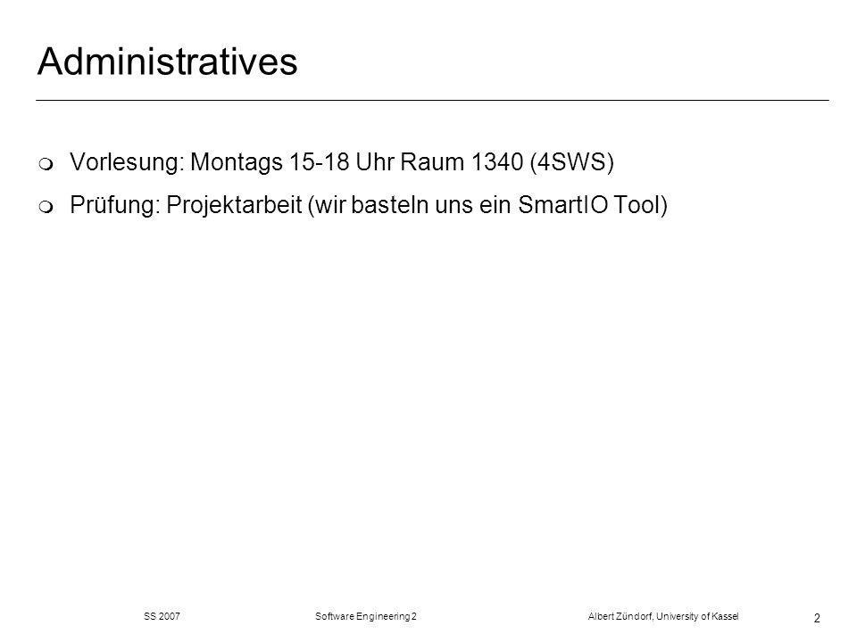 SS 2007 Software Engineering 2 Albert Zündorf, University of Kassel 33 Simulation store b 9 b Sum1to10 gen start stop i store a 1 a compute x sum sum = x + y y store sum 0 sum b