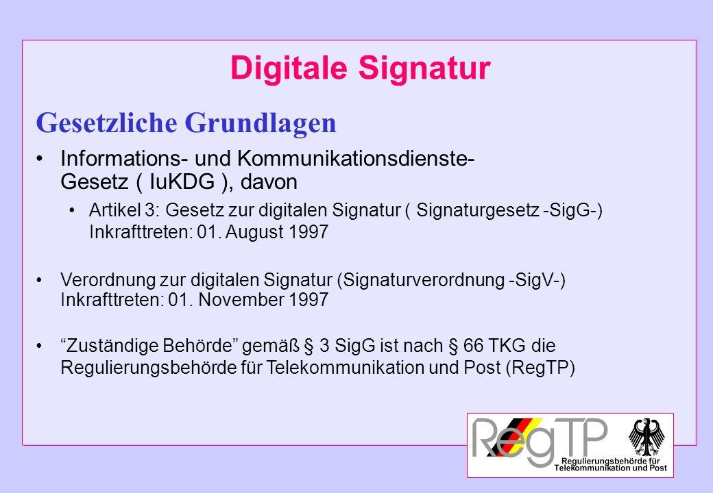 Gesetzliche Grundlagen Informations- und Kommunikationsdienste- Gesetz ( IuKDG ), davon Artikel 3: Gesetz zur digitalen Signatur ( Signaturgesetz -Sig
